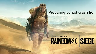 Rainbow Six siege crashing at preparing content fix (PC)