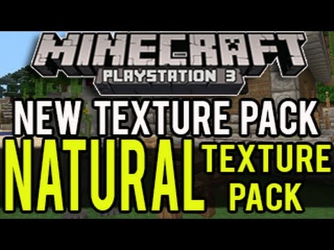 Minecraft Playstation 3 NEW Texture Pack - Natural Texture Pack! (Showcase)