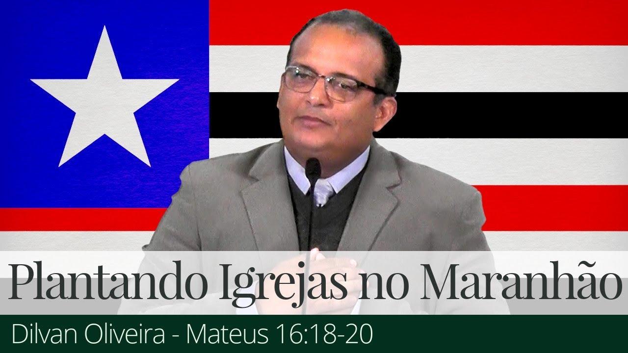 Plantando Igrejas no Maranhão - Dilvan Oliveira