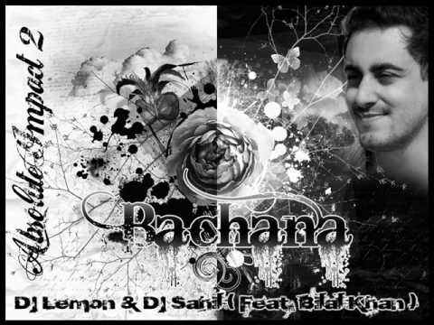 Bilal Khan - Bachana remix by Djs Lemon & Sahil Joshi