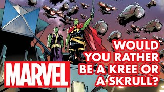 Would You Rather Be a KREE or a SKRULL?