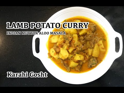 How to make Lamb Curry - Lamb Potato Curry Recipe - Indian Ghost Aloo