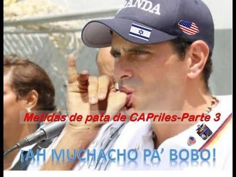Metidas de Pata de CAPriles-parte 3