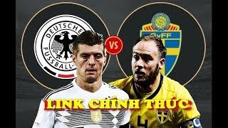 Link xem TRỰC TIẾP Đức vs Thụy Điển World Cup 2018: CỖ XE TĂNG tấn công TỔNG LỰC