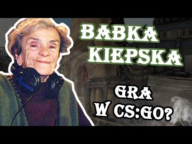 Babka Kiepska gra w CS:GO? Troll w CS'ie #8