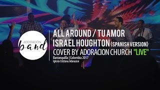 All Around - Israel Houghton - Spanish version - Tu Amor Cover by  Adoracion Church