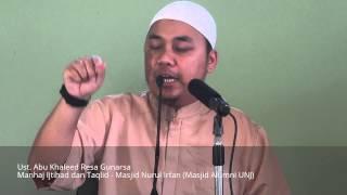 Ust. Abu Khaleed - Manhaj Ijtihad dan Taqlid