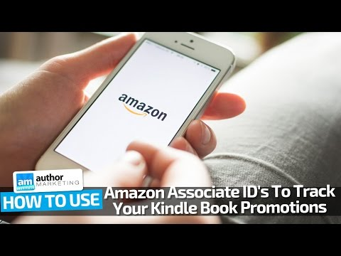 How To Use Amazon Associate ID's To Track Your Kindle Book Promotions #1