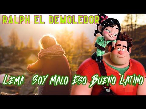 Ralph El Demoledor -  Lema  Soy Malo Eso Bueno Latino