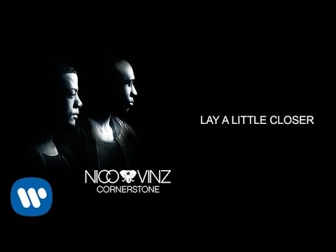 Nico And Vinz - Lay A Little Closer