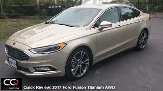 2017 Ford Fusion Titanium AWD - Quick review