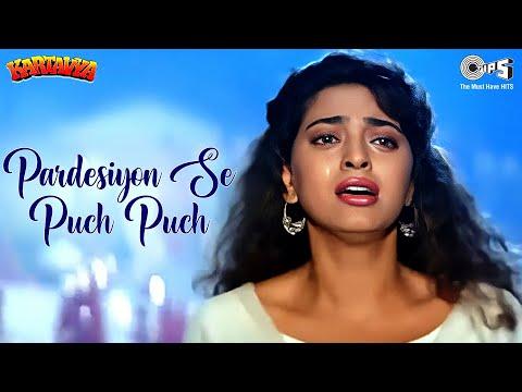 Pardesiyon Se Pooch Pooch - Kartavya - Sanjay Kapoor & Juhi Chawla - Full Song video