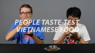 People Taste-Test Vietnamese Food
