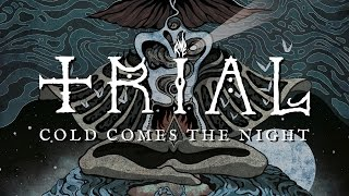 TRIAL (swe) - Cold Comes the Night (audio)