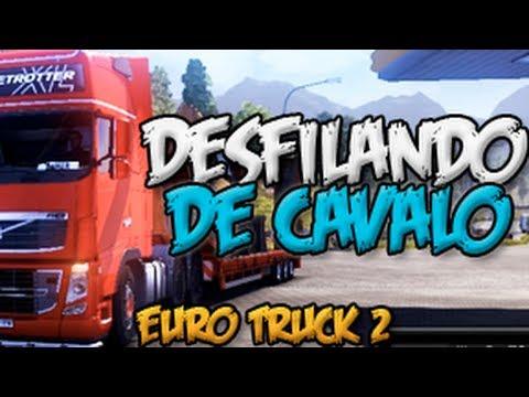 Desfilando de Cavalo - Euro Truck 2