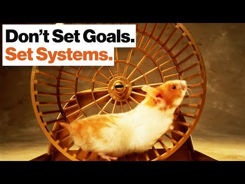 Goal Setting Is a Hamster Wheel. Learn to Set Systems Instead. | Adam Alter