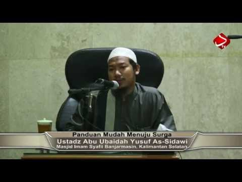 Panduan Mudah Menuju Surga - Ustadz Abu Ubaidah Yusuf As-Sidawi