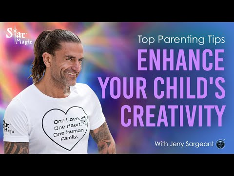 Top Parenting Tips ( JERRY SARGEANT) Enhance Your Child's Creativity