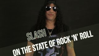 Slash on the State of Rock 'n' Roll