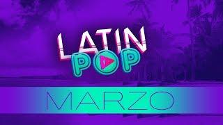 ESTRENOS MARZO 2019 - LATÍN POP - LAS MAS ESCUCHADAS - LO MAS NUEVO REGGAETON - MIX 2019