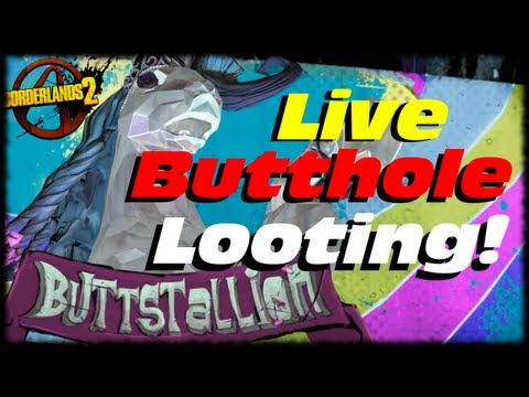 Borderlands 2 Butt Stallion Legendary ButtHole Looting Live! Tiny Tina's Assault On Dragon Keep DLC!