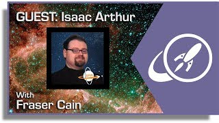 Open Space: Live QA with Fraser Cain, Guest: Isaac Arthur