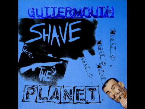 Guttermouth - Shave The Planet