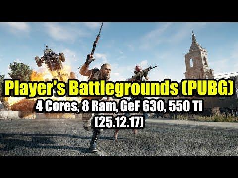 Player's Battlegrounds (PUBG) на слабом ПК (4 Cores, 8 Ram, GeF 630, 550 Ti)