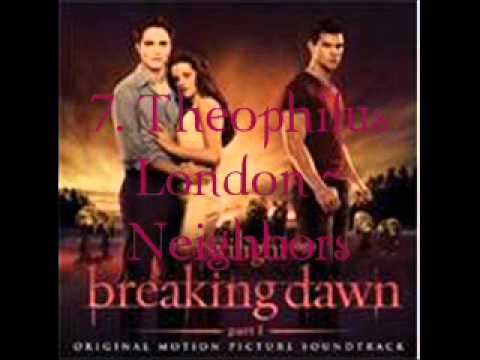 7. Theophilus London - Neighbors (Breaking Dawn - part 1 Soundtrack) [Audio]