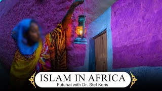 Video: History of Islam in Africa, from Somalia to Senegal - Stef Keris