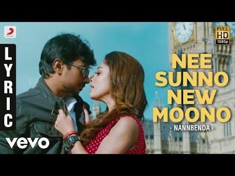Nannbenda - Nee Sunno New Moono Lyric   Udhayanidhi Stalin, Nayanthara