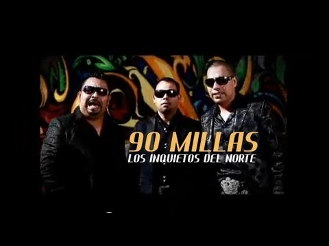 Los Inquietos del Norte - 90 Millas (Video Oficial)