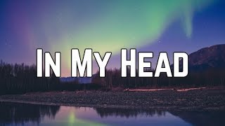 Ariana Grande - In My Head (Clean Lyrics)