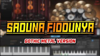 Sa'duna Fiddunya (Gothic Metal Version)