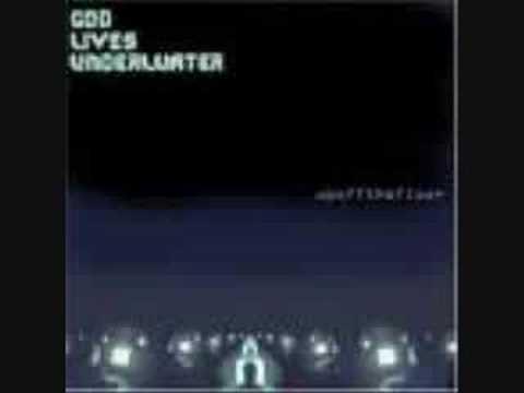 God Lives Underwater - 72 Hour Hold