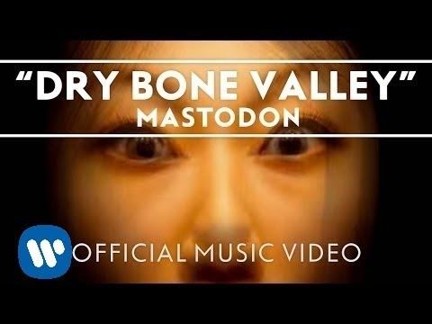 Mastodon - Dry Bone Valley [Official Video]