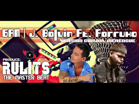 6am version cumbiamerengue  j balvin ft farruko prod rulits the master beat