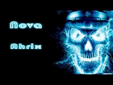 Nova - Ahrix (With Free Download)