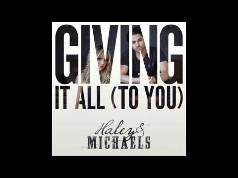 Haley And Michaels - Giving It All To You