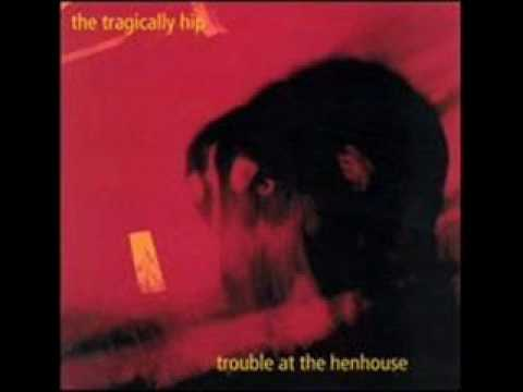 Tragically Hip - Butts Wigglin