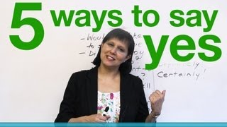 5 ways to say YES in English!