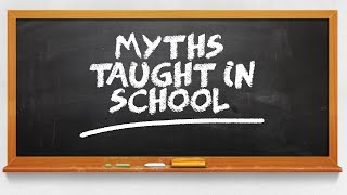 10 LIES You Were Taught in School