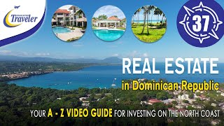 Real Estate in Dominican Republic - Your A to Z Guide to Investing in Property on the North Coast