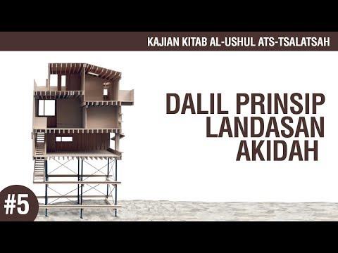 Kitab Al-Ushul Ats-Tsalatsah #5: Dalil Prinsip Landasan Akidah - Ustadz Ahmad Zainuddin Al-Banjary