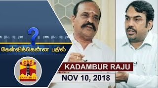 Kelvikkenna Bathil 10-11-2018 Exclusive Interview with Minister Kadambur Raju