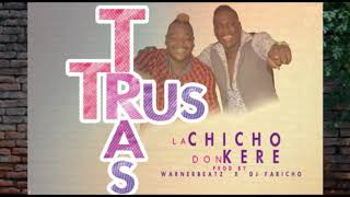 TRUS TRAS | LACHICHO | DON KERE | WARNER BEATZ | DJ FARICHO | SALSA CHOKE