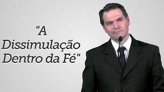 """""""A Dissimulação Dentro da Fé"""" - Sérgio Lima"""