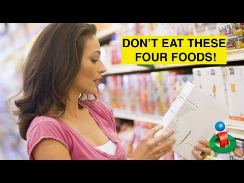 Everyone Should Stop Eating These Four Foods!
