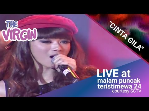 THE VIRGIN [Cinta Gila] Live At Malam Puncak Teristimewa 24 (24-08-2014) Courtesy SCTV