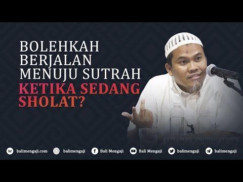 Video Singkat: Bolehkah Berjalan Menuju Sutrah Ketika Sedang Sholat? - Ustadz Kholiful Hadi